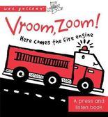 Vroom, Zoom! Here Comes the Fire Truck!(A Press And Listen Book)  消防車來啦! 硬頁音效書(美國版)