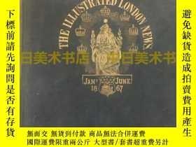 二手書博民逛書店《倫敦新聞畫報》THE罕見ILLUSTRATED LONDON NEWS,1867年上半年精裝合訂本,volume