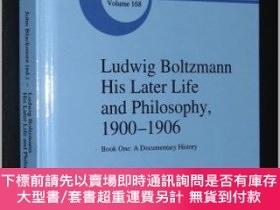 二手書博民逛書店Ludwig罕見Boltzmann : His Later Life and Philosophy 1900-19