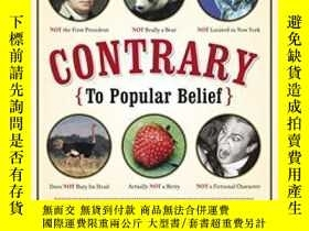 二手書博民逛書店Contrary罕見To Popular Belief-與大眾的信仰相反Y436638 Joey Green