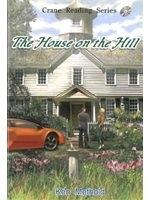 二手書博民逛書店 《CRS:The House on the Hill (Level 3) Book 8》 R2Y ISBN:9861471634│KenMethold