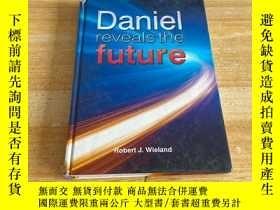 二手書博民逛書店DANIEL罕見REVEALS THE FUTUREY249169 DANIEL REVEALS THE FU