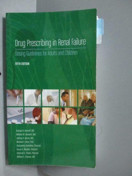 【書寶二手書T5/大學理工醫_OGU】Drug Prescribing in Renal Failure-Dosing