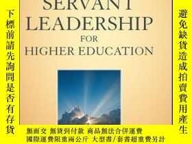 二手書博民逛書店Servant罕見Leadership for Higher Education: Principles and