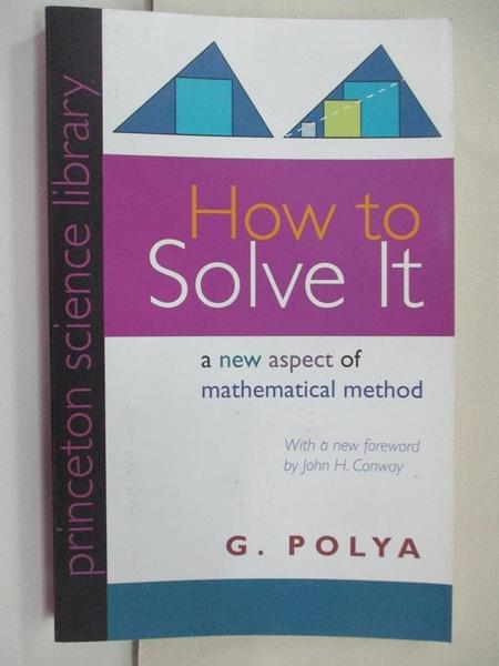 【書寶二手書T1/大學理工醫_B9W】How to Solve It: A New Aspect of Mathematical Method