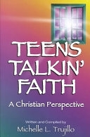 二手書博民逛書店 《Teens Talkin Faith: A Christian Perspective》 R2Y ISBN:1558749411│Faith Communications