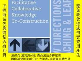 二手書博民逛書店Facilitative罕見Collaborative Knowledge Co-Construction: Ne