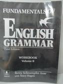【書寶二手書T6/語言學習_ZBT】Fundamentals of English Grammar: Workbook