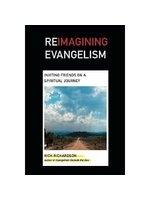 二手書博民逛書店《Reimagining Evangelism: Inviting Friends on a Spiritual Journey》 R2Y ISBN:0830833420