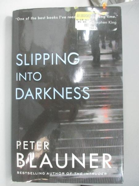 【書寶二手書T5/原文小說_DIQ】Slipping into Darkness: A Novel_Blauner, Peter