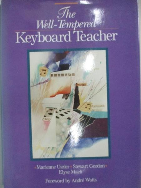 【書寶二手書T1/音樂_KEN】The well-tempered keyboard teacher_Marienne Uszler