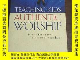 二手書博民逛書店Teaching罕見Kids Authentic Worship