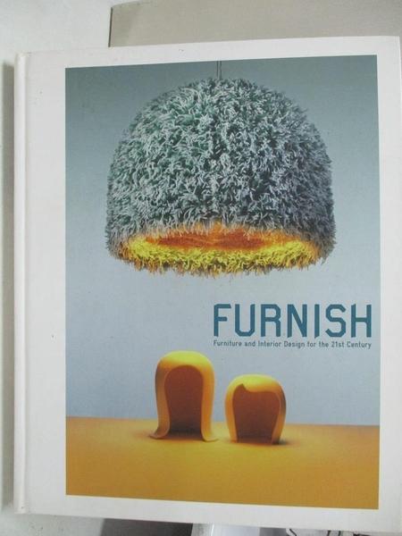【書寶二手書T1/設計_JCL】Furnish: Furniture and Interior Design for the 21st Century