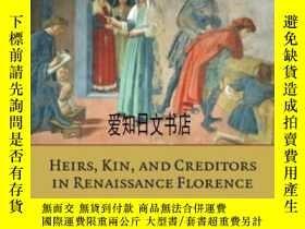二手書博民逛書店【罕見】Heirs, Kin, And Creditors In Renaissance Florence 201