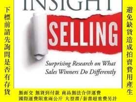 二手書博民逛書店Insight罕見Selling: Surprising Research on What Sales Winne