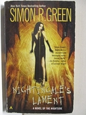 【書寶二手書T1/原文小說_CL9】Nightinggale s Lament_Simon R. Green