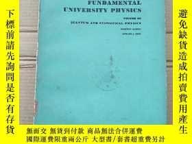 二手書博民逛書店FUNDAMENTAL罕見UNIVERSITY PHYSICS (VOLUME III) [大學基礎物理學 第三卷