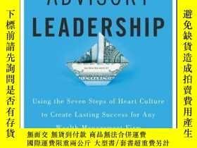 二手書博民逛書店Advisory罕見Leadership: Using the Seven Steps of Heart Cult