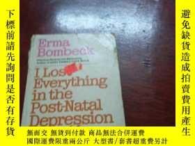 二手書博民逛書店I罕見LOST EVERYTHING IN THE POST-NATAL DEPRESSION 我在產後抑郁癥中失