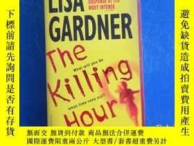 二手書博民逛書店the罕見killing hour 殺戮時刻Y172244 LISA GARDNER LISA GARDNER