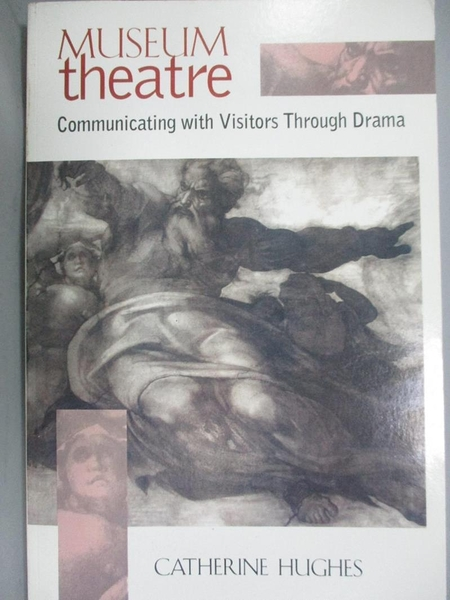 【書寶二手書T1/藝術_JJG】Museum Theatre-Communicating With Visitors Through Drama_Hughes