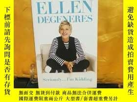 二手書博民逛書店Seriously...I m罕見KiddingY12064 Ellen DeGeneres 著 Grand