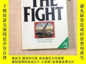 二手書博民逛書店THE罕見FIGHT 戰鬥Y25607 THE FIGHT 戰鬥 THE FIGHT 戰鬥