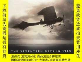 二手書博民逛書店Chasing罕見Icarus: The Seventeen Days in 1910 That Forever