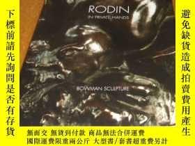 二手書博民逛書店2手英文罕見Rodin: In Private Hands 羅丹