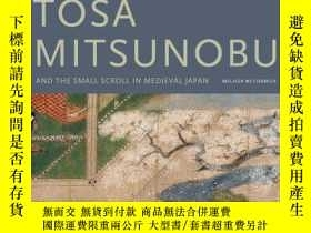 二手書博民逛書店Tosa罕見Mitsunobu And The Small Scroll In Medieval JapanY