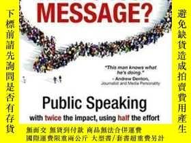 二手書博民逛書店What s罕見Your Message?: Public Speaking With Twice The Imp