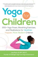 二手書 Yoga for Children: 200+ Yoga Poses, Breathing Exercises, and Meditations for Healthier, Happier R2Y 1440554633