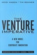 二手書博民逛書店《The Venture Imperative: A New Model for Corporate Innovation》 R2Y ISBN:1578513359