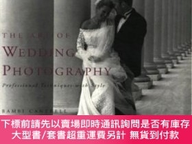 二手書博民逛書店The罕見Art Of Wedding PhotographyY255174 Cantrell, Bambi