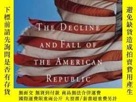 二手書博民逛書店The罕見Decline And Fall Of The American RepublicY255562 B