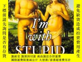 二手書博民逛書店I'm罕見with STUPID ( One Man. One