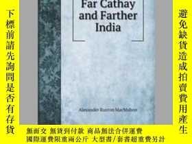 二手書博民逛書店Far罕見Cathay and Farther IndiaY405706 Alexander Ruxton .