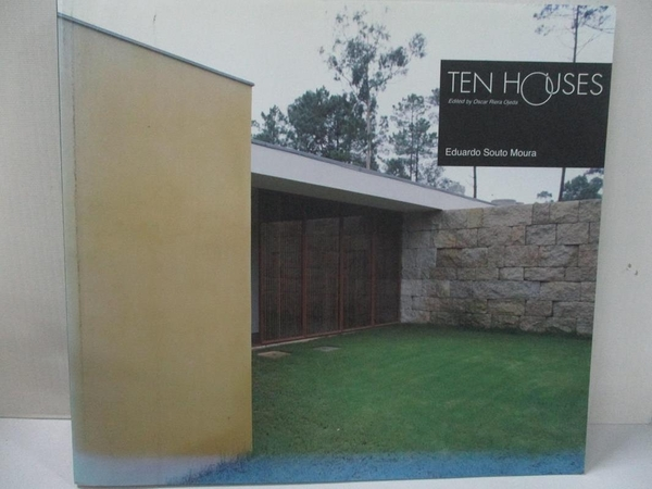 【書寶二手書T7/建築_KIL】Ten houses-Eduardo Souto Moura_Oscar Riera Ojeda