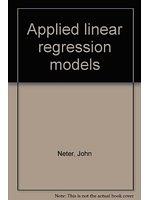 二手書博民逛書店 《Applied linear regression models》 R2Y ISBN:0256025479│JohnNeter