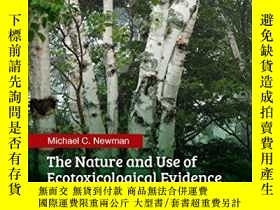 二手書博民逛書店The罕見Nature And Use Of Ecotoxicological EvidenceY255562