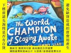 二手書博民逛書店The罕見Wored CHAMPION of Staying Awake(平裝,20開,詳情看圖)Y24608