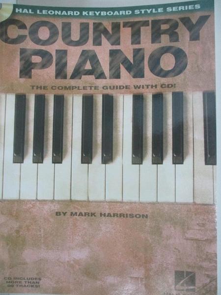 【書寶二手書T9/音樂_DW6】Country Piano: The Complete Guide With CD!_Harrison, Mark