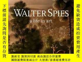 二手書博民逛書店Walter罕見Spies, a Life in ArtY360448 John Stowell Afterh
