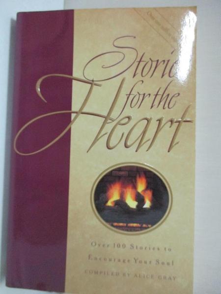 【書寶二手書T8/勵志_CX6】Stories for the Heart: Over 100 Stories to Encourage Your Soul_Alice Gray