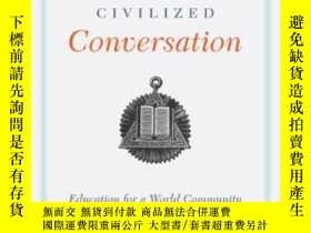 二手書博民逛書店The罕見Great Civilized Conversatio