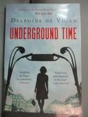 【書寶二手書T8/原文小說_LGO】Underground Time_Delphine de Vigan