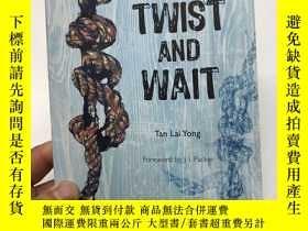 二手書博民逛書店Twist罕見and wait( 如圖、內頁幹凈)Y168049 Tan Lai Yong Fellowshi
