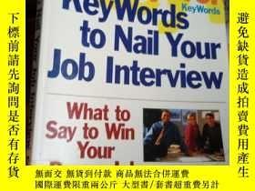二手書博民逛書店KeyWords罕見to Nail Your Job Inter