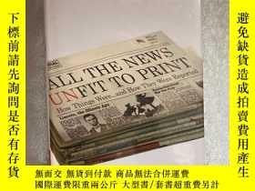 二手書博民逛書店英文原版罕見All the News Unfit to Print: How Things Were... and