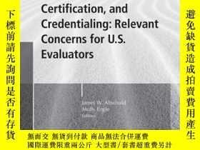二手書博民逛書店Accreditation,罕見Certification, and Credentialing: Relevan